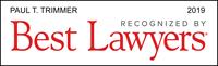Best Lawyers 2019 - Paul T. Trimmer