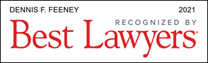 Dennis F. Feeney Listed in The Best Lawyers in America