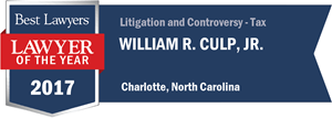 William R. Culp, Jr. has earned a Lawyer of the Year award for 2017!
