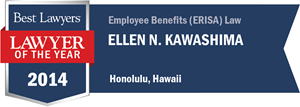 Ellen N. Kawashima has earned a Lawyer of the Year award for 2014!