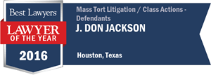 J. Don Jackson has earned a Lawyer of the Year award for 2016!