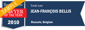 Jean-François Bellis has earned a Lawyer of the Year award for 2010!