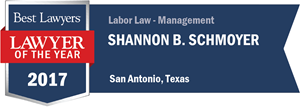 Shannon B. Schmoyer has earned a Lawyer of the Year award for 2017!