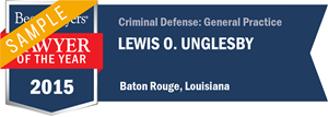 Lewis O. Unglesby has earned a Lawyer of the Year award for 2015!