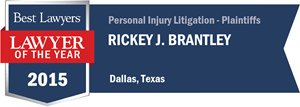 Rickey J. Brantley has earned a Lawyer of the Year award for 2015!