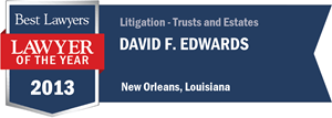 David F. Edwards has earned a Lawyer of the Year award for 2013!