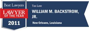 William M. Backstrom, Jr. has earned a Lawyer of the Year award for 2011!