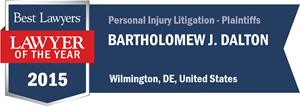 Bartholomew J. Dalton has earned a Lawyer of the Year award for 2015!