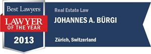 Johannes A. Bürgi has earned a Lawyer of the Year award for 2013!