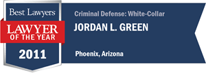 Jordan L. Green has earned a Lawyer of the Year award for 2011!