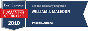 William J. Maledon has earned a Lawyer of the Year award for 2010!