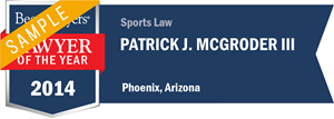 Patrick J. McGroder III has earned a Lawyer of the Year award for 2014!