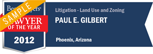 Paul E. Gilbert has earned a Lawyer of the Year award for 2012!