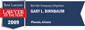 Gary L. Birnbaum has earned a Lawyer of the Year award for 2009!