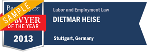 Dietmar Heise has earned a Lawyer of the Year award for 2013!