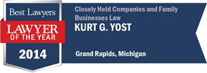 Kurt G. Yost has earned a Lawyer of the Year award for 2014!