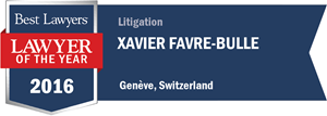 Xavier Favre-Bulle has earned a Lawyer of the Year award for 2016!