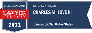 Charles M. Love III has earned a Lawyer of the Year award for 2011!