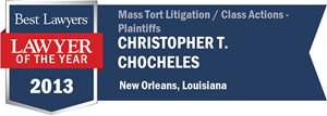 Christopher T. Chocheles has earned a Lawyer of the Year award for 2013!