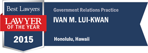 Ivan M. Lui-Kwan has earned a Lawyer of the Year award for 2015!