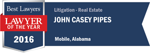 J. Casey Pipes has earned a Lawyer of the Year award for 2016!