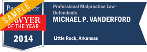 Michael P. Vanderford has earned a Lawyer of the Year award for 2014!