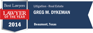 Greg M. Dykeman has earned a Lawyer of the Year award for 2014!