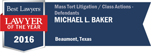 Michael L. Baker has earned a Lawyer of the Year award for 2016!