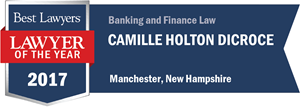 Camille Holton DiCroce has earned a Lawyer of the Year award for 2017!