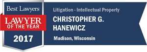 Christopher G. Hanewicz has earned a Lawyer of the Year award for 2017!