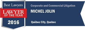 Michel Jolin has earned a Lawyer of the Year award for 2016!