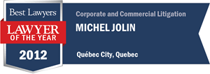 Michel Jolin has earned a Lawyer of the Year award for 2012!