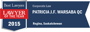 Patricia J.F. Warsaba QC has earned a Lawyer of the Year award for 2015!