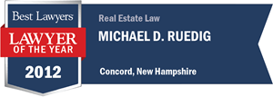 Michael D. Ruedig has earned a Lawyer of the Year award for 2012!