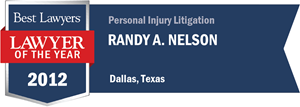 Randy A. Nelson has earned a Lawyer of the Year award for 2012!