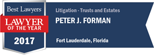 Peter J. Forman has earned a Lawyer of the Year award for 2017!