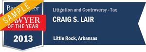Craig S. Lair has earned a Lawyer of the Year award for 2013!