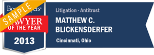Matthew C. Blickensderfer has earned a Lawyer of the Year award for 2013!