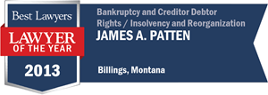James A. Patten has earned a Lawyer of the Year award for 2013!