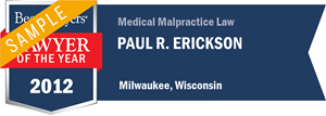 Paul R. Erickson has earned a Lawyer of the Year award for 2012!