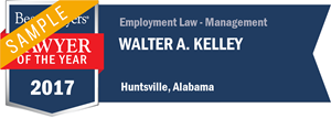 Walter A. Kelley has earned a Lawyer of the Year award for 2017!