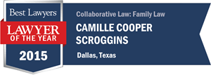 Camille Cooper Scroggins has earned a Lawyer of the Year award for 2015!
