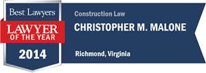 Christopher M. Malone has earned a Lawyer of the Year award for 2014!