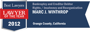 Marc J. Winthrop has earned a Lawyer of the Year award for 2012!