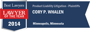 Cory P. Whalen has earned a Lawyer of the Year award for 2014!