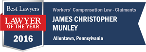 James Christopher Munley has earned a Lawyer of the Year award for 2016!