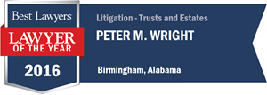 Peter M. Wright has earned a Lawyer of the Year award for 2016!