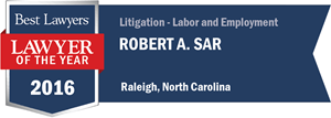 Robert A. Sar has earned a Lawyer of the Year award for 2016!