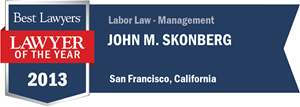 John M. Skonberg has earned a Lawyer of the Year award for 2013!