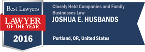 Joshua E. Husbands has earned a Lawyer of the Year award for 2016!
